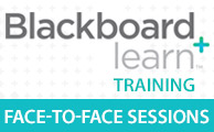Blackboard Learn Training Face-to-face Sessions - Instructors and their Assistants