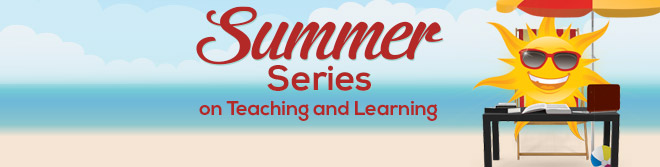 2017 Summer Series on Teaching and Learning
